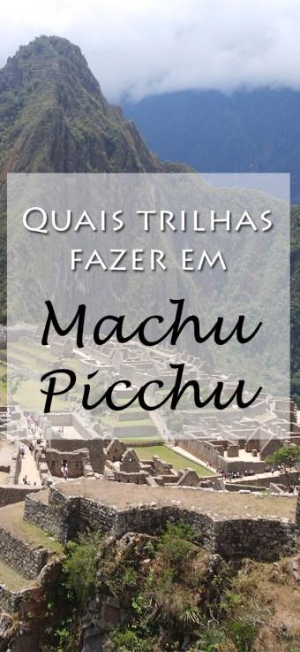 Trilhas em Machu Picchu - Montanha Huayna Picchu e Machu Picchu