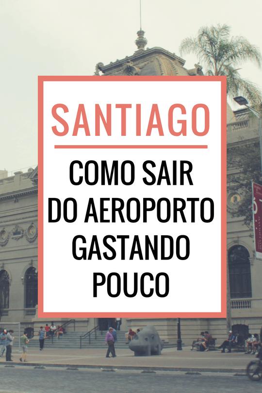 Como sair do aeroporto de Santiago gastando pouco. Compare as 3 maneiras de sair e veja que a diferença chega a ser 10x menor!