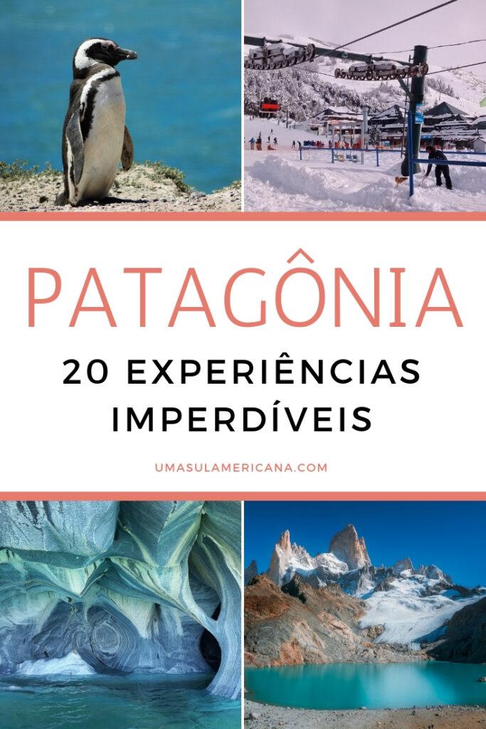 20 experiências imperdíveis na Patagônia da Argentina e do Chile