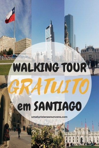 WALKING TOUR GRATUITO EM SANTIAGO NO CHILE