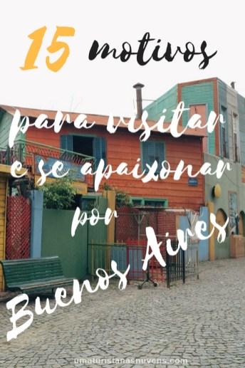 15 motivos para visitar e se apaixonar por Buenos aires