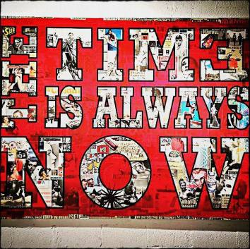 """The Time Is Always Now"""
