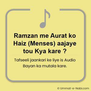 Ramzan me Aurat ko Haiz (Menses) aajaye tou Kya kare