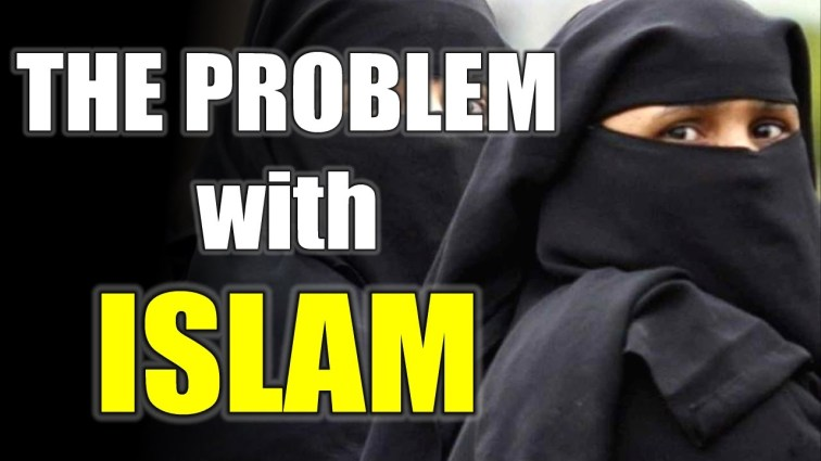 इस्लाम से प्रॉब्लम ! किसको और क्यों ?