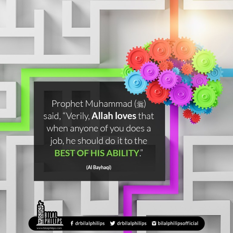 Allah loves that when anyone of you does a good job