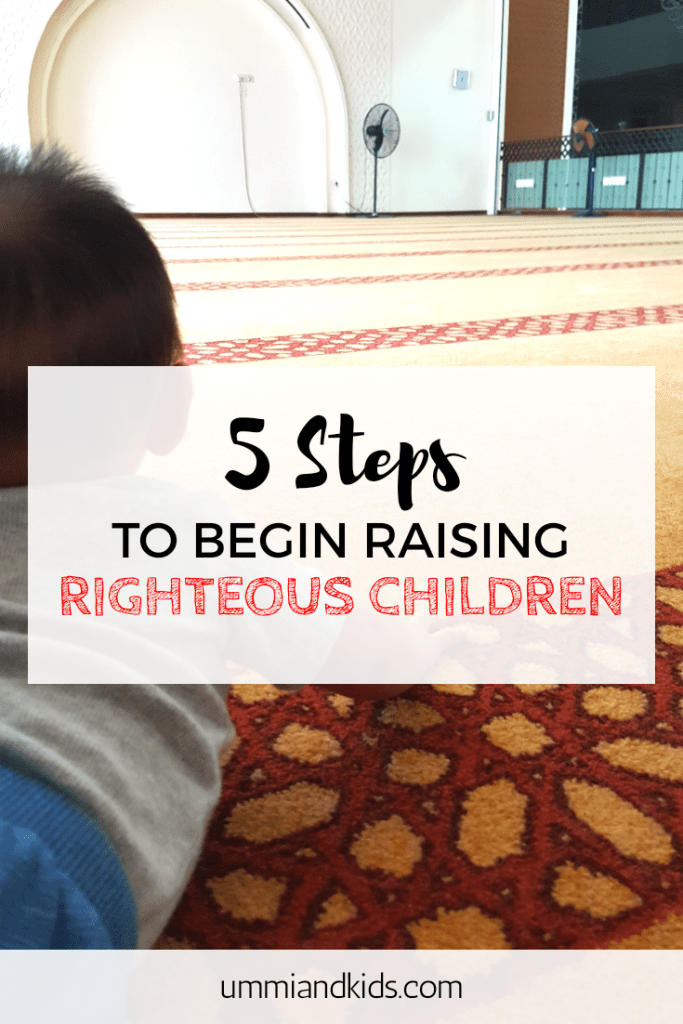 5 Steps to begin raising righteous children | In the light of Islam