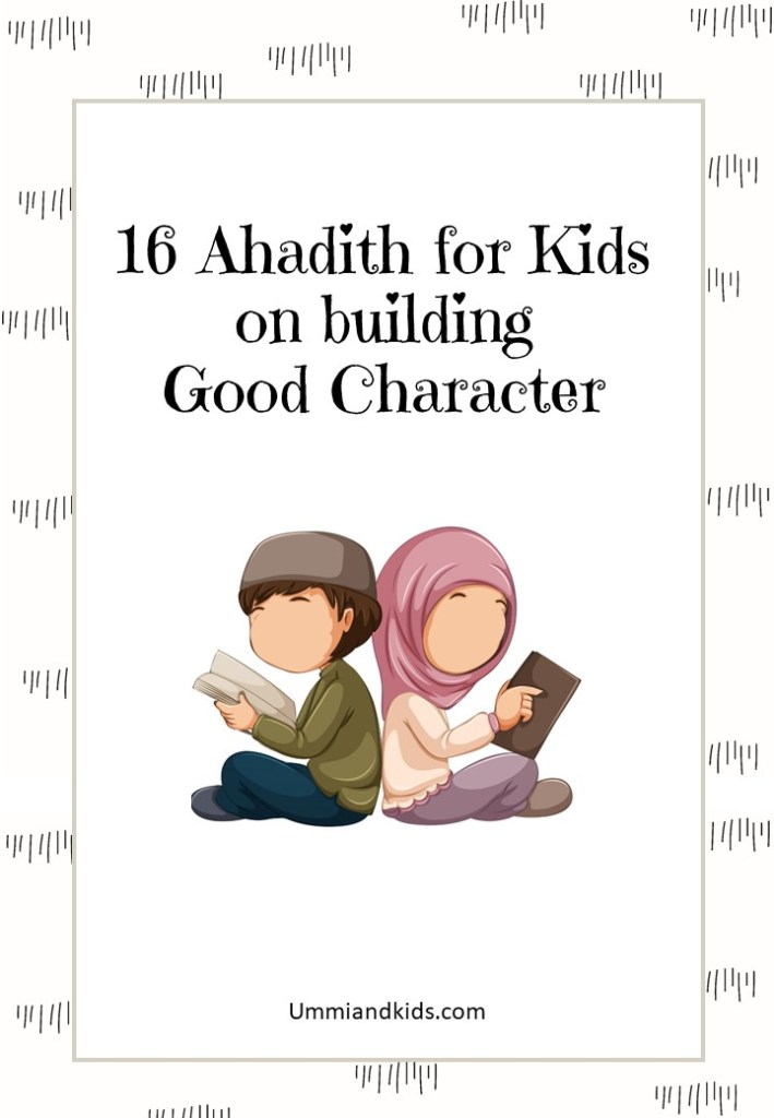 16 Ahadith for kids on building good character ebook cover