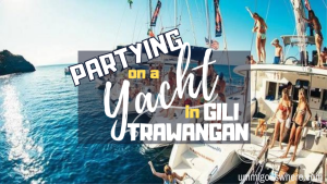 Partying on a Yacht in Gili Trawangan | Ummi Goes Where?