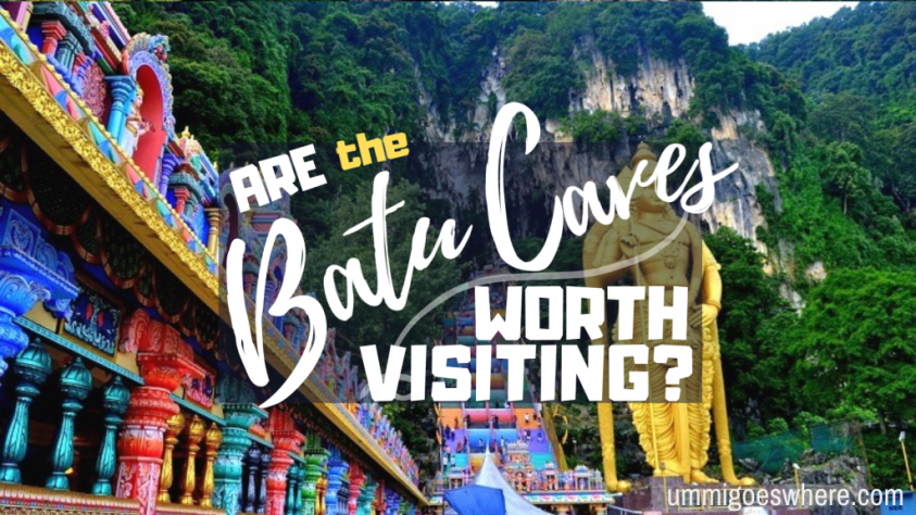 Are the Batu Caves Worth Visiting | Ummi Goes Where?