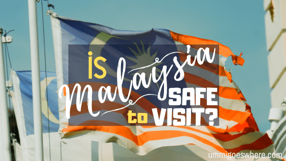 Is Malaysia a Safe Country to Visit