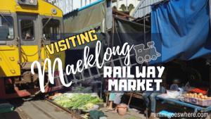 Visiting Maeklong Railway Market | Ummi Goes Where?
