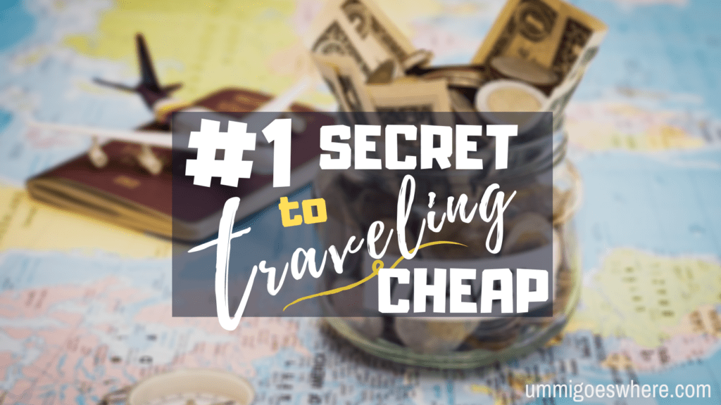#1 Secret to Traveling Cheap | Ummi Goes Where?