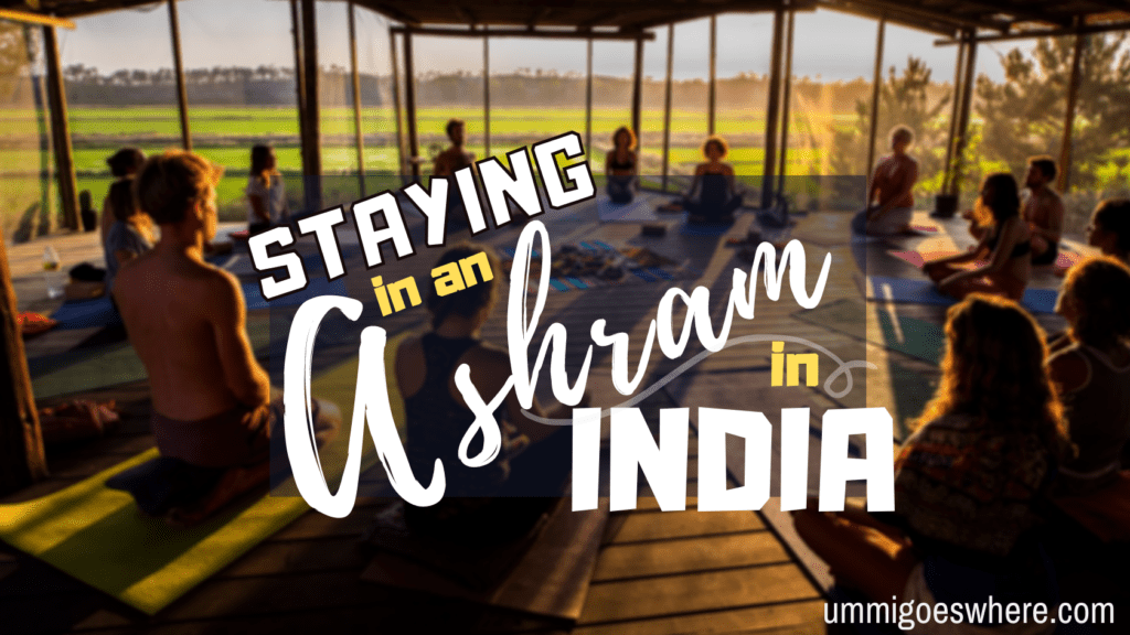 Staying in an Ashram in India | Ummi Goes Where?