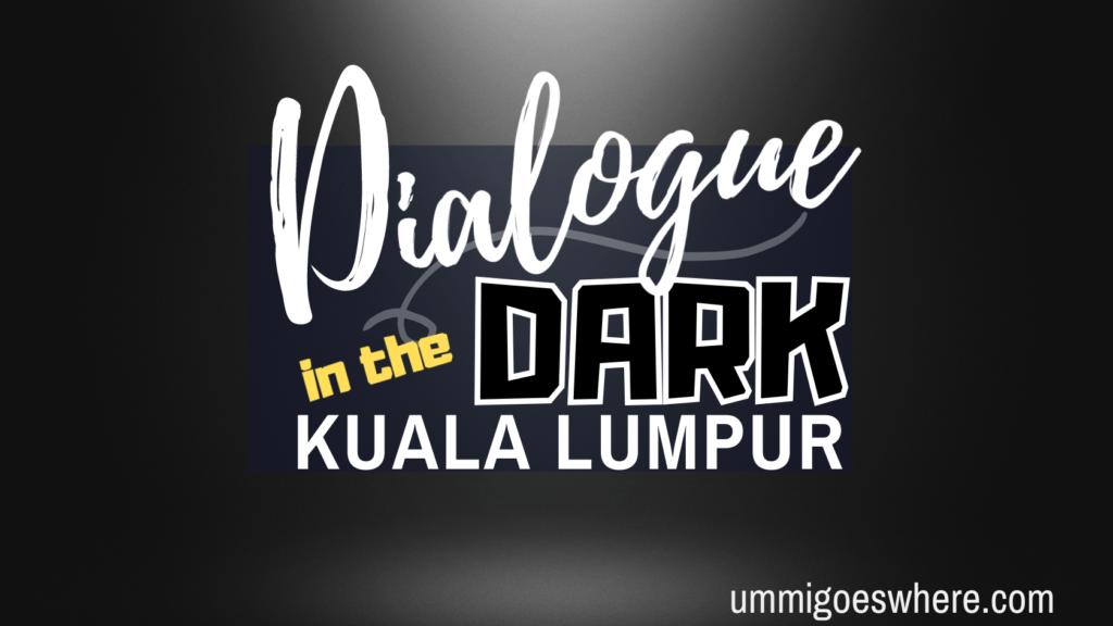 Dialogue in the Dark Malaysia | Ummi Goes Where?