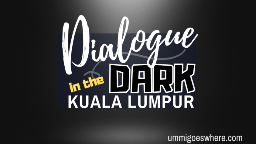 Dialogue in the Dark Malaysia | Ummi Goes Where?