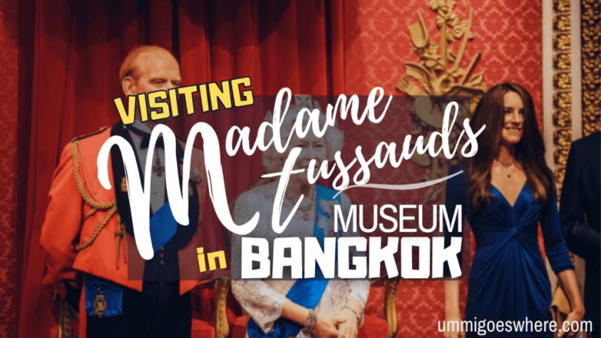 Visiting Madame Tussauds, Bangkok | Ummi Goes Where?
