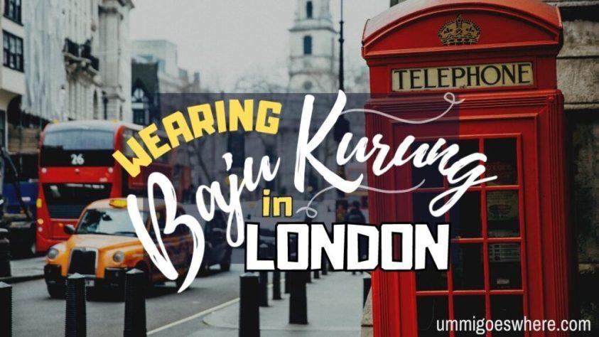 Wearing Baju Kurung in London