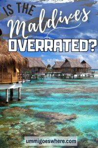 Is the Maldives Overrated?