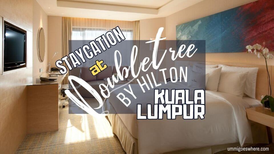 DoubleTree Hilton KL Review
