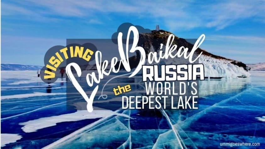 Visiting Lake Baikal - World's Deepest Lake