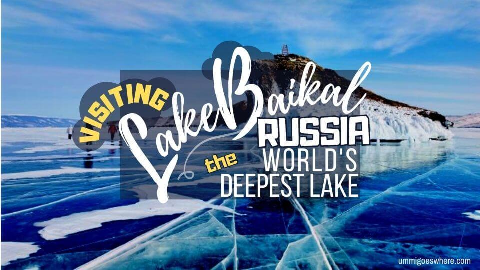 Visiting Lake Baikal - World's Deepest Lake