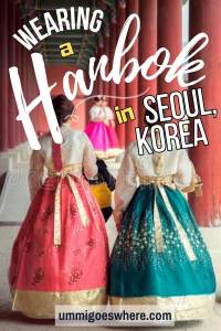 Renting and Wearing a Hanbok in Seoul, Korea