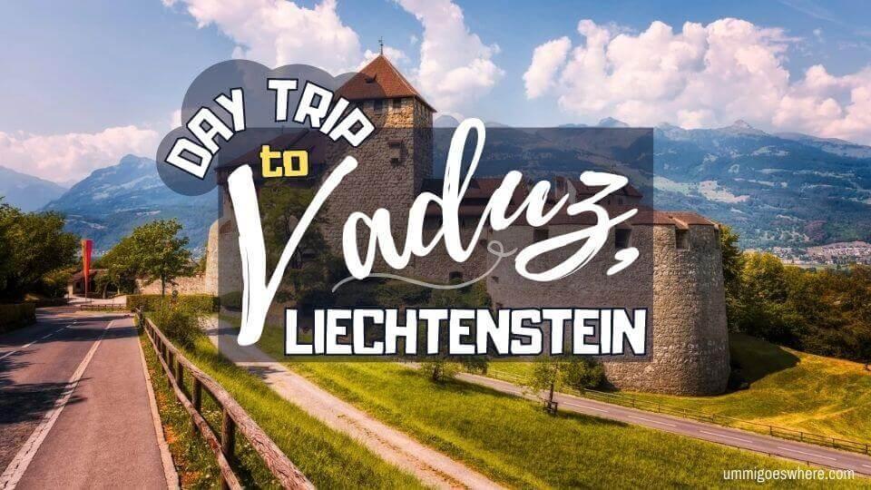 Visiting Vaduz Liechtenstein in One Day | Ummi Goes Where?