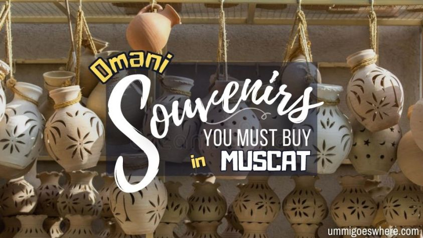 Best Souvenirs to Buy in Muscat Oman   Ummi Goes Where?