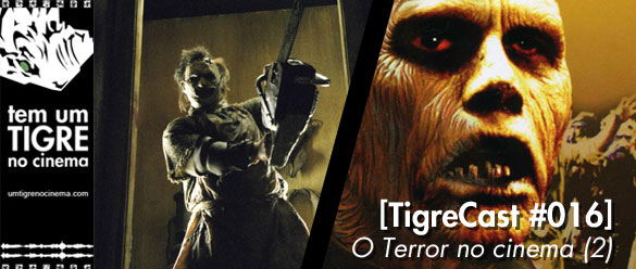 O Terror no Cinema (2) | TigreCast #16 | Podcast