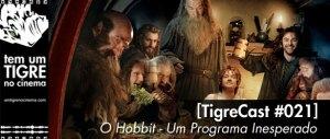 [TigreCast #21] O Hobbit – Um Programa Inesperado