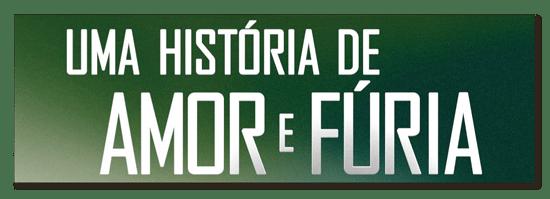 Uma História de Amor e Fúria, 2013