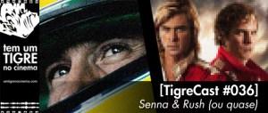 [TigreCast #36] Senna e Rush (ou quase...)