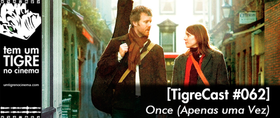 Once | Tigrecast #62