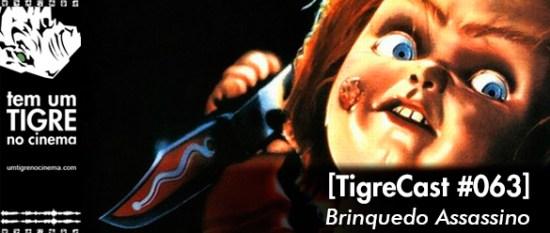 Brinquedo Assassino | TigreCast #63