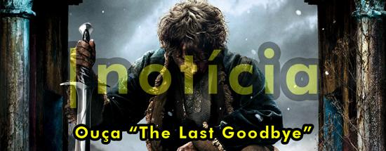 "O Hobbit: Ouça ""The Last Goodbye"""