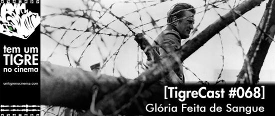 Glória Feita de Sangue | TigreCast #68