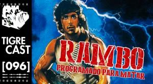 Rambo: Programado Para Matar | TigreCast #96 | Podcast