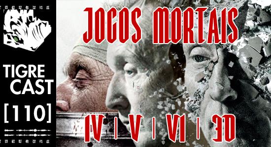 Jogos Mortais 4, 5, 6 e 3D | Podcast