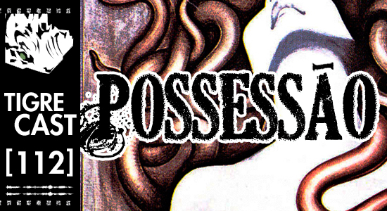 Possessão | Podcast