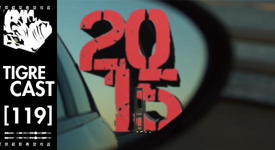 Retrospectiva 2015 | TigreCast #119