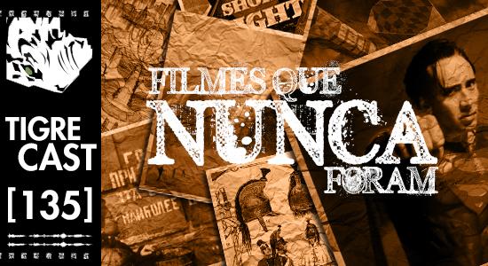 Filmes que nunca foram | Podcast