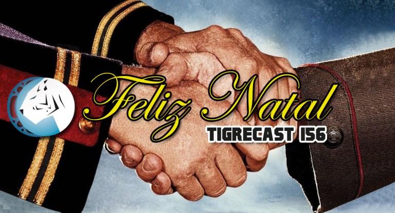 Feliz Natal | TigreCast #156 | Podcast