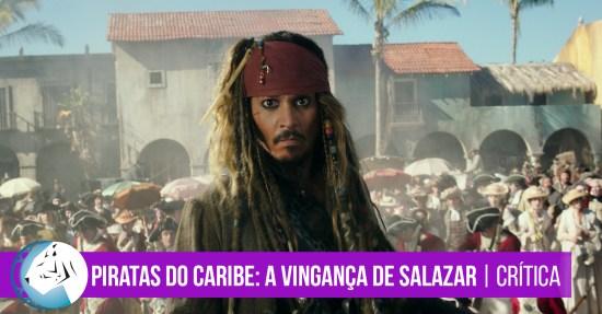 Piratas do Caribe: A Vingança de Salazar (2017) Crítica