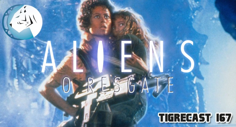 Aliens: O Resgate | TigreCast #167 | Podcast