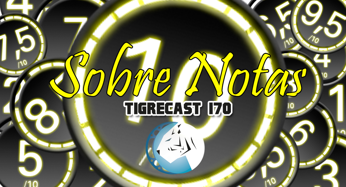 Sobre Notas   TigreCast #170   Podcast
