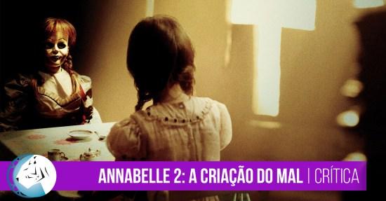 Annabelle 2: A Criação do Mal | Crítica