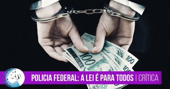 Policia Federal: A Lei é Para Todos | Crítica