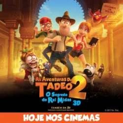As Aventuras de Tadeo 2 | Hoje nos cinemas