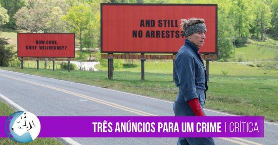 Três Anúncios Para um Crime | Crítica