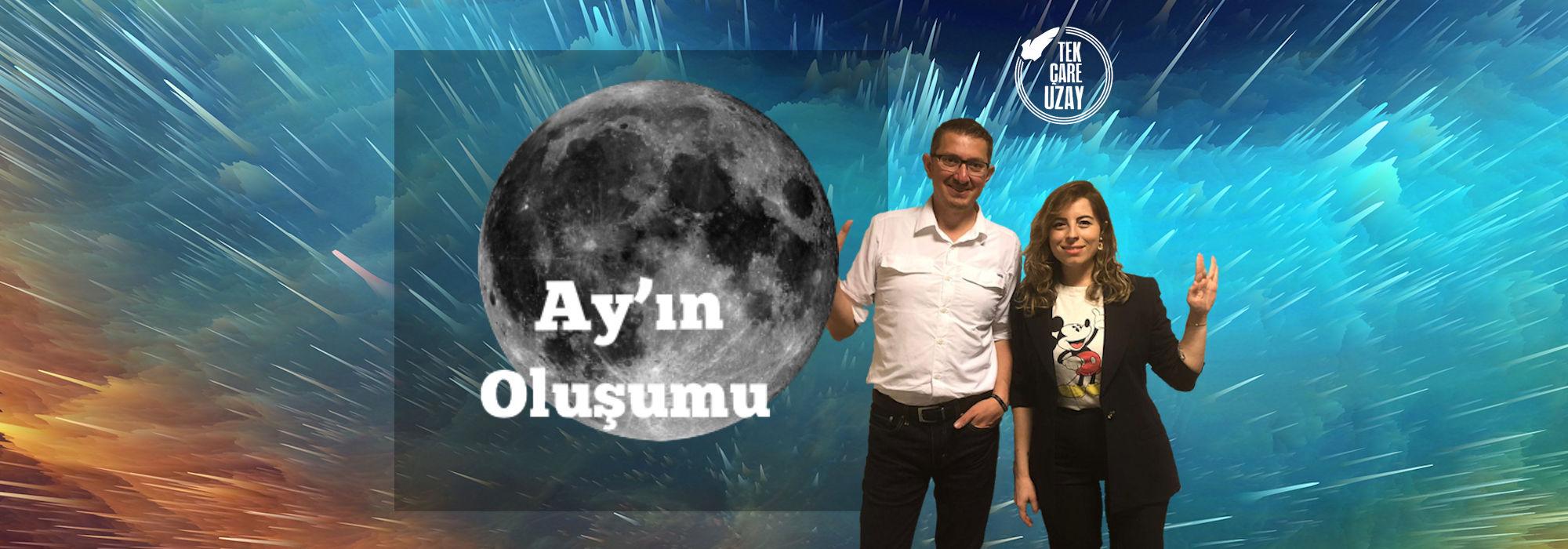 Tek Çare Uzay | Hedef Ay, Ay'ın Oluşumu Teorileri